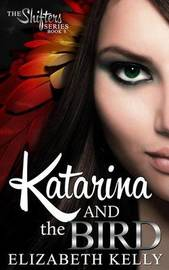 Katarina and the Bird by Elizabeth Kelly
