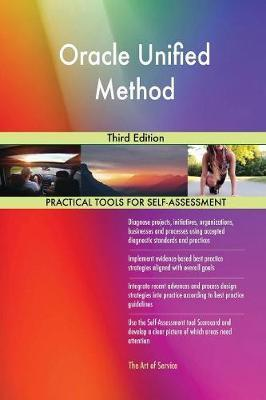 Oracle Unified Method Third Edition by Gerardus Blokdyk