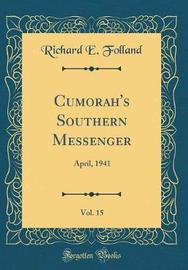 Cumorah's Southern Messenger, Vol. 15 by Richard E Folland image