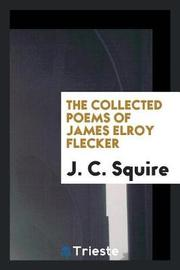 The Collected Poems of James Elroy Flecker by J.C.Squire image