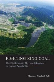 Fighting King Coal by Shannon Elizabeth Bell