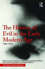 The History of Evil in the Early Modern Age by Daniel Robinson