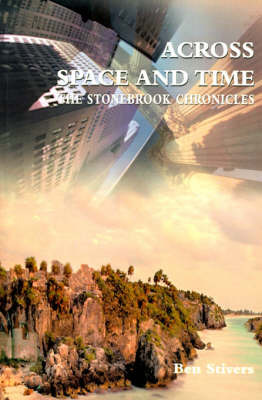 Across Space and Time: The StoneBrook Chronicles by Ben Stivers image