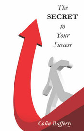The Secret to Your Success by Colin Rafferty image