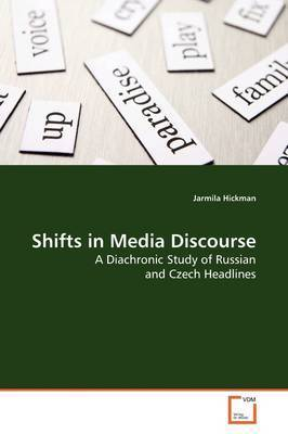 Shifts in Media Discourse by Jarmila Hickman