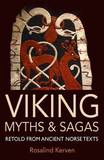 Viking Myths & Sagas: Retold from Ancient Norse Texts by Rosalind Kerven