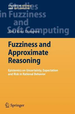 Fuzziness and Approximate Reasoning by Kofi Kissi Dompere