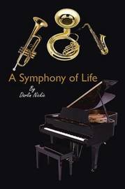 A Symphony of Life by Darlin Nickie
