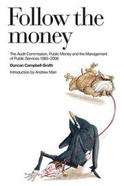 Follow the Money: A History of the Audit Commission by Duncan Campbell-Smith image