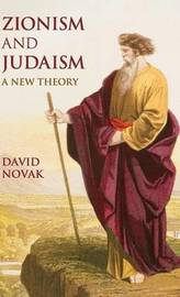 Zionism and Judaism by David Novak