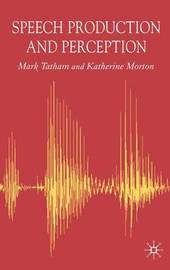 Speech Production and Perception by Mark Tatham image