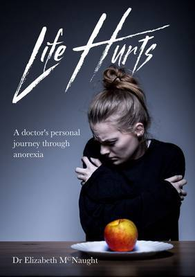 Life Hurts by Elizabeth McNaught
