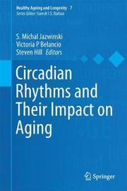 Circadian Rhythms and Their Impact on Aging