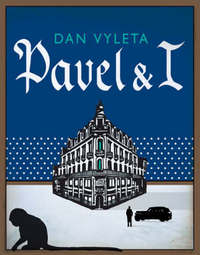 Pavel and I by Dan Vyleta image