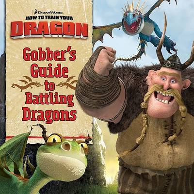How to Train Your Dragon: Gobber's Guide to Battling Dragons image