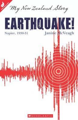 Earthquake!: Napier, 1930-31 (My NZ Story) by Janine McVeagh