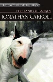 The Land of Laughs (Fantasy Masterworks #9) by Jonathan Carroll image