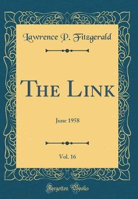 The Link, Vol. 16 by Lawrence P Fitzgerald