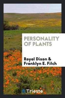 Personality of Plants by Royal Dixon