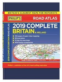 Philip's 2019 Complete Road Atlas Britain and Ireland - De luxe hardback by Philip's Maps