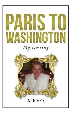 Paris to Washington by Monique Viol-Osterlund