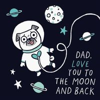 Dad Love You to the Moon & Back Card