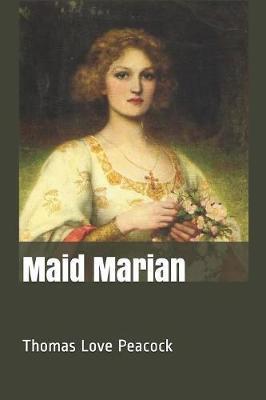 Maid Marian by Thomas Love Peacock image
