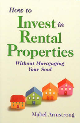 How to Invest in Rental Properties: Without Mortgaging Your Soul by Mabel Armstrong image