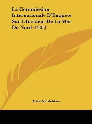 La Commission Internationale D'Enquete Sur L'Incident de La Mer Du Nord (1905) by Andre Mandelstam image
