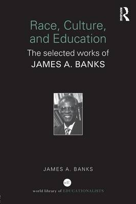 Race, Culture, and Education by James A Banks