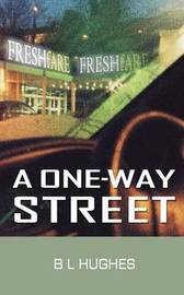 A One-Way Street by B.L. Hughes image