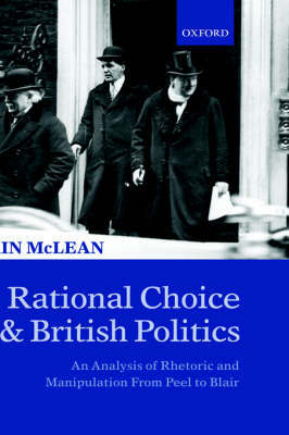 Rational Choice and British Politics by Iain McLean
