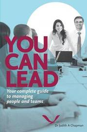 You Can Lead by Dr Judith A Chapman