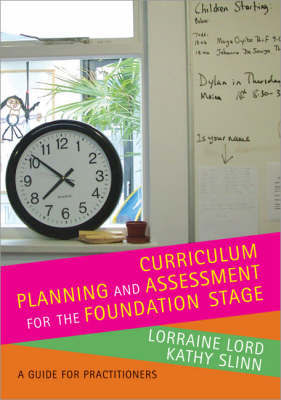 Curriculum Planning and Assessment for the Foundation Stage: A Guide for Practitioners by Kathy Slinn image