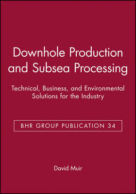Conference on Downhole Production and Subsea Processing