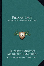 Pillow Lace: A Practical Handbook (1907) by Elizabeth Mincoff