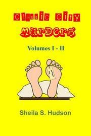 Classic City Murders, Volumes I - II by Sheila S Hudson