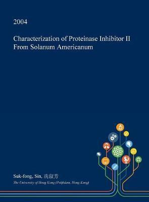 Characterization of Proteinase Inhibitor II from Solanum Americanum by Suk-Fong Sin