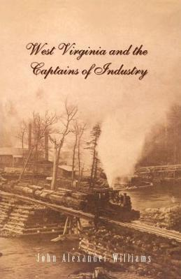 West Virginia and the Captains of Industry by John A Williams image
