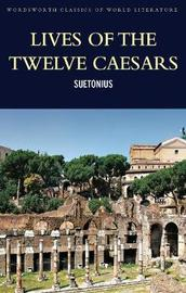 Lives of the Twelve Caesars by . Suetonius