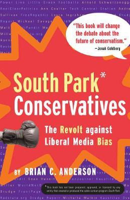 South Park Conservatives by Brian C. Anderson image