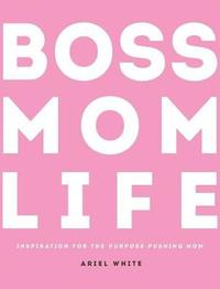 Boss Mom Life by Ariel White image