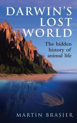 Darwin's Lost World by Martin Brasier