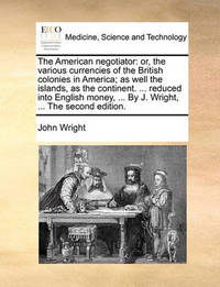 The American Negotiator by John Wright