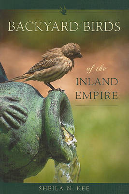 Backyard Birds of the Inland Empire by Sheila N Kee image
