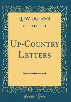 Up-Country Letters (Classic Reprint) by Lewis William Mansfield image