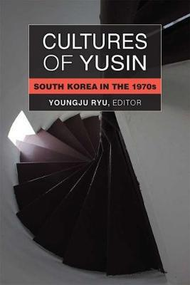 Cultures of Yusin by Youngju Ryu image