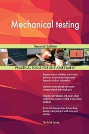 Mechanical Testing Second Edition by Gerardus Blokdyk