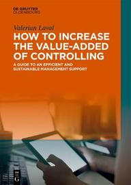 How to Increase the Value-Added of Controlling by Valerian Laval