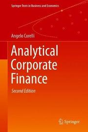 Analytical Corporate Finance by Angelo Corelli